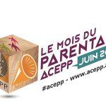 Mois du Parental Acepp juin 2019