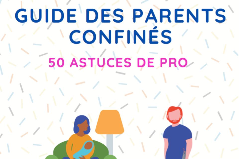 Le guide des parents confinés